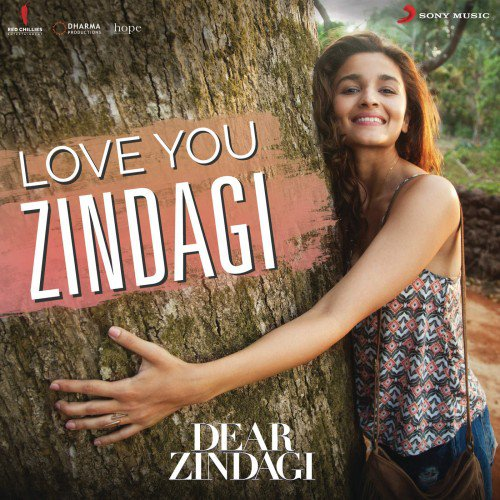 Love You Zindagi - Dear Zindagi (2016)