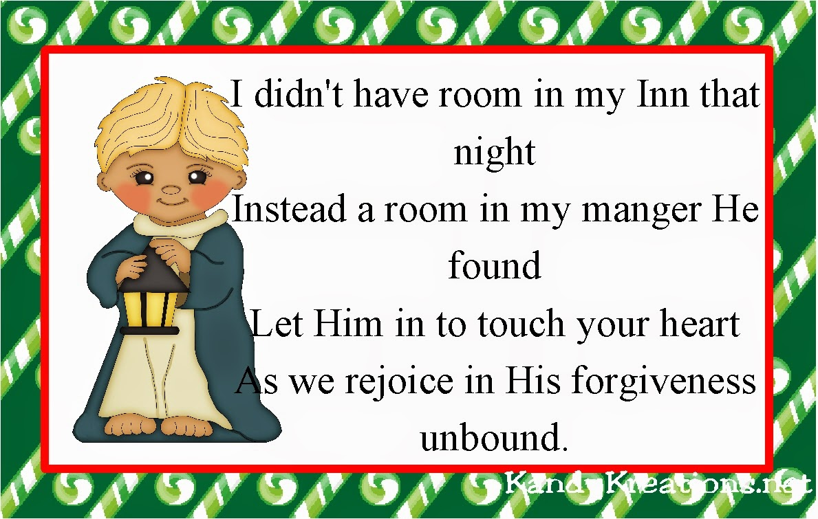 I didn't have room in my Inn that night Instead a room in my manger He found Let Him in to touch your heart As we rejoice in His forgiveness unbound.