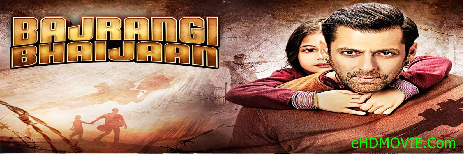 Bajrangi Bhaijaan 2015 Full Movie Hindi 720p - 480p ORG BRRip 600MB - 1.4GB ESubs Free Download