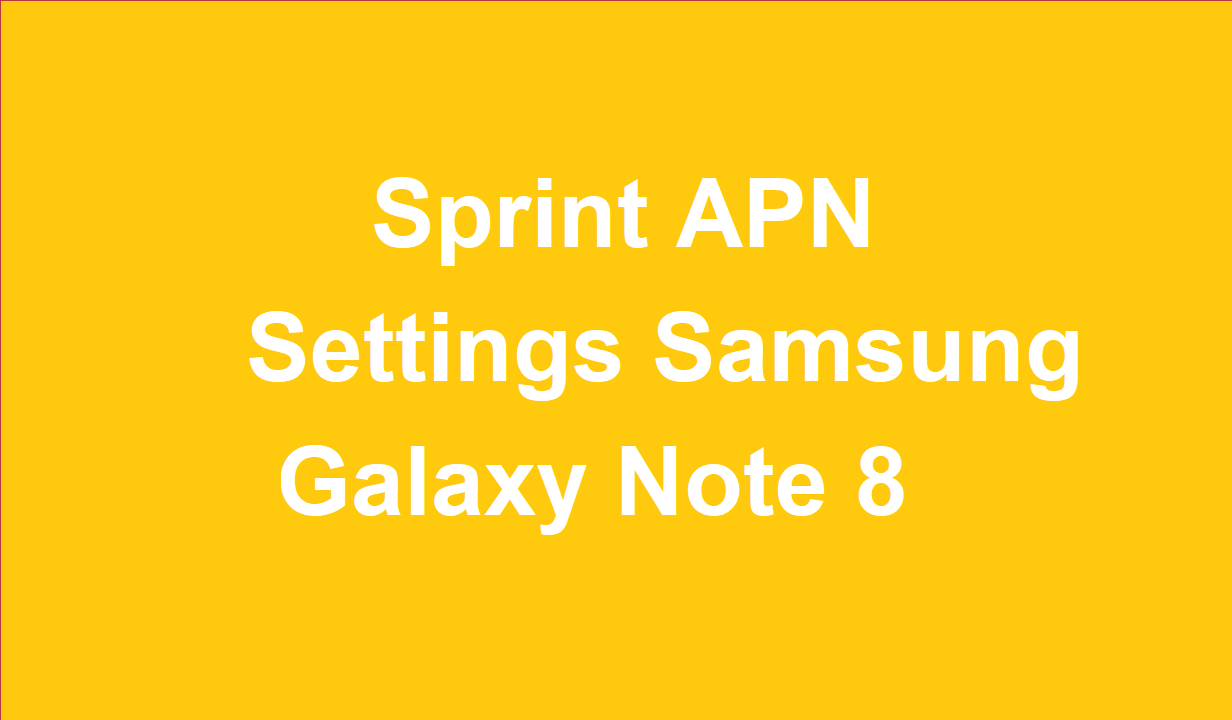 Sprint APN Settings Samsung Galaxy Note 8 | 4GTricks com