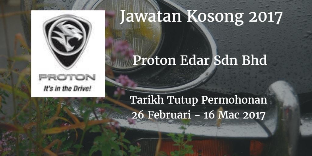 Jawatan Kosong Proton Edar 26 Februari - 16 Mac 2017