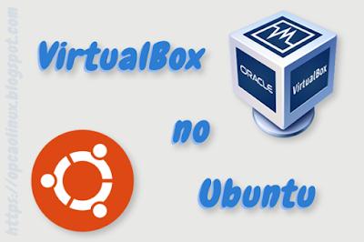 Instalando o VirtualBox no Ubuntu 14.04 e 16.04 LTS