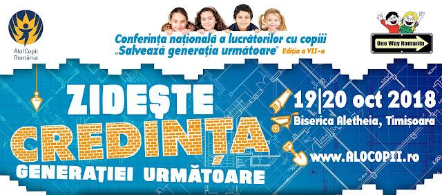 """Conferința Națională a lucratorilor cu copiii """"Zidește credința generației următoare"""" la Timisoara"""