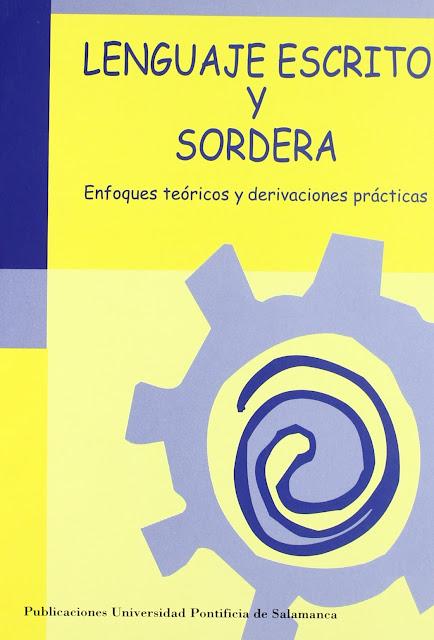 Portada del libro Lenguaje escrito y sordera: enfoques teóricos y derivaciones prácticas