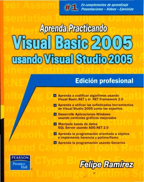 Aprenda practicando Visual Basic 2005 usando Visual Studio 2005 – Felipe Ramírez