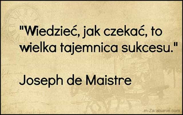 Joseph de Maistre, cytaty o sukcesie, bogactwie, pieniądzach i finansach.