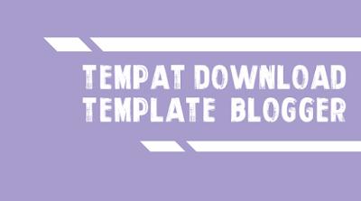 Tempat Download Template Blogger