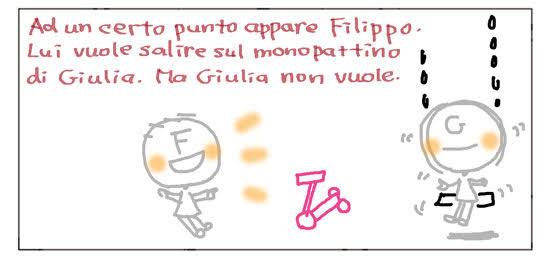 A un certo punto appare Filippo. Lui vuole salire sul monopattino di Giulia. Ma Giulia non vuole.