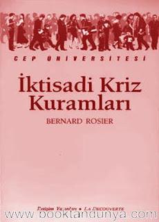Bernard Roiser - İktisadi Kriz Kuramları  (Cep Üniversitesi Dizisi - 11)