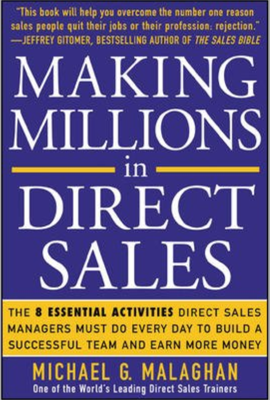 Making Millions In Direct Sales The 8 Essential Activities Direct Sales Managers Must Do Every Day To Build A Successful Team And Earn More Money By Michael G. Malaghan