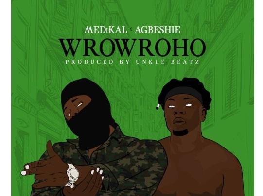 Medikal ft. Agbeshie – Wrowroho (Prod. by UnkleBeatz)