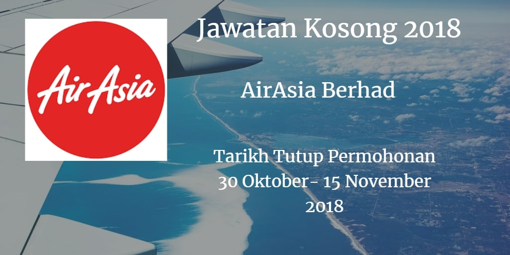 Jawatan Kosong AirAsia Berhad 30 Oktober  - 15 November 2018