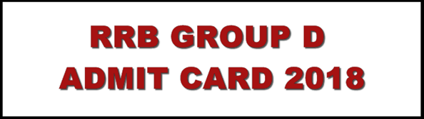 Railway Group D Admit Card 2018, Group D RRB Exam Date Application status – Download Call Letter