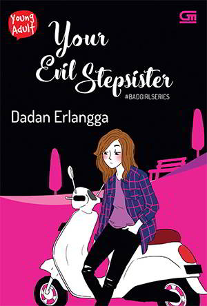 Your Evil Stepsister - Bad Girl Series 3 Karya Dadan Erlangga
