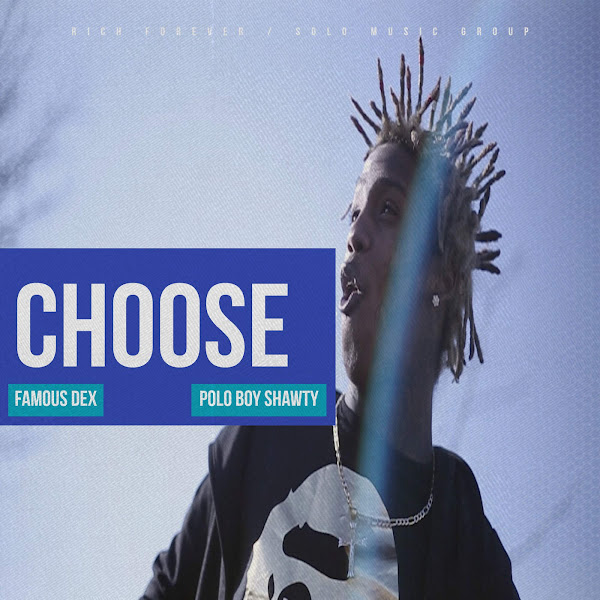 Famous Dex - Choose (feat. Polo Boy Shawty) - Single Cover