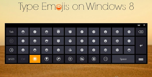 Type Emojis on Windows 8! ~ Alternate Creations