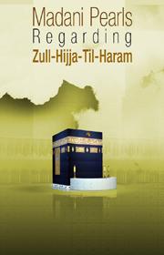 Download Madani Pearls Regarding Zull-Hijja-Til-Haram