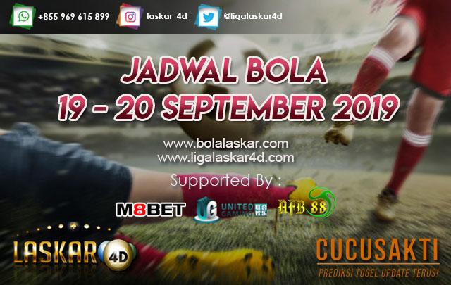 JADWAL BOLA TANGGAL 19 – 20 SEPTEMBER 2019