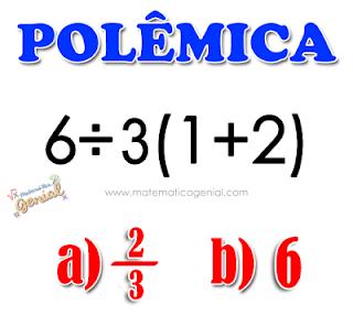 6÷3(1+2) = ? Expressão numérica polêmica
