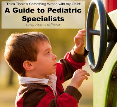 I think there's something wrong with my child, a guide to pediatric specialists