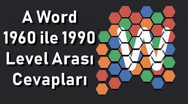 A Word 1960 ile 1990 Level Arasi Cevaplar