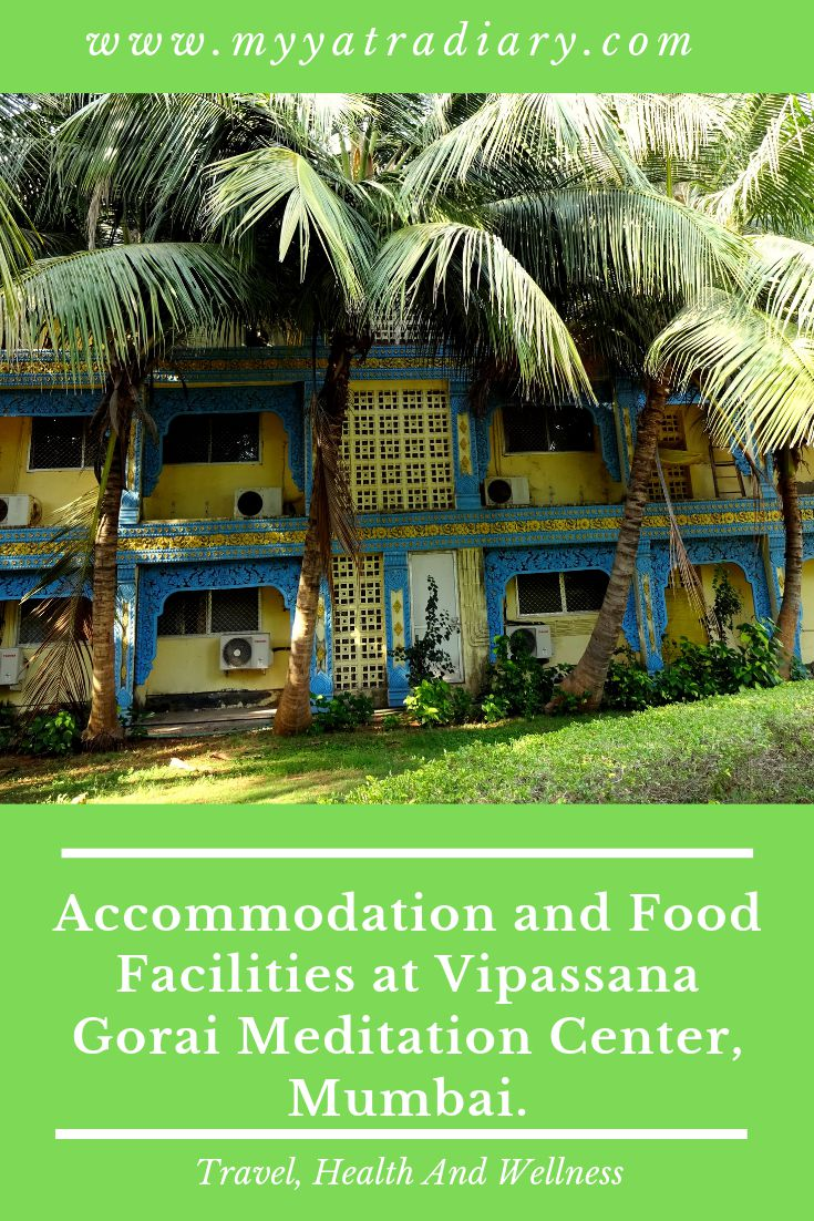 Accomodation and Food Facilities at Vipassana Gorai Meditation Center, Mumbai.