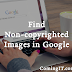 How to find non-copyrighted images in Google image search