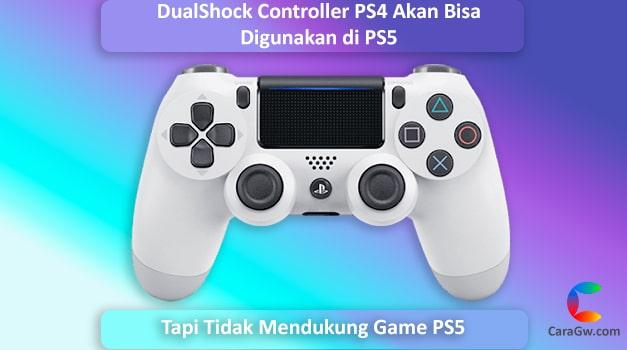 Stik PS4 Bisa Digunakan di PS5, Tapi Tidak Mendukung Game PS5