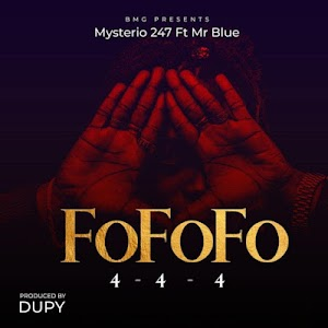 Download Audio   Mysterio 247 Ft. Mr Blue - Fofofo