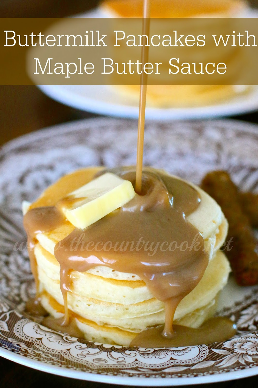 Buttermilk Pancakes With Maple Butter Sauce The Country Cook