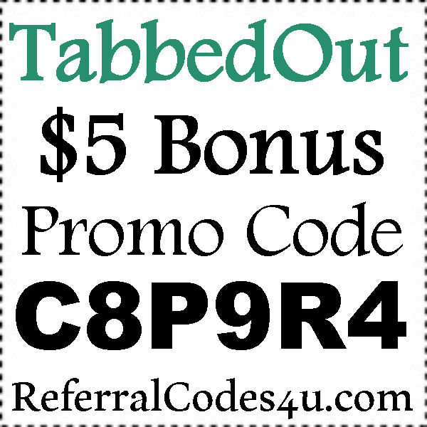 TabbedOut Promo Code 2016-2017, TabbedOut App Refer A Friend, TabbedOut Coupons July, August,September
