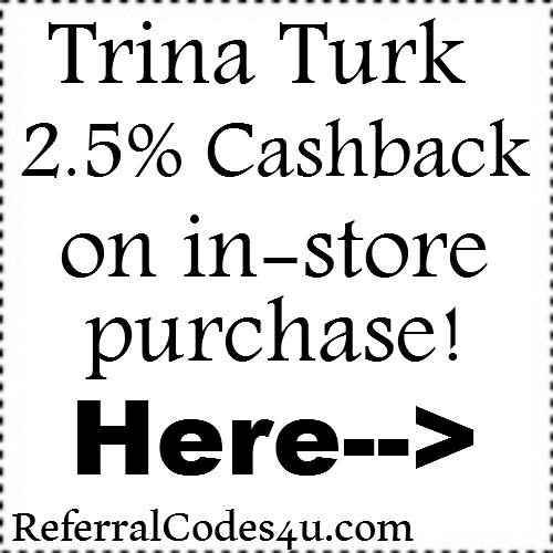 2.5% Trina Turk InStore Cashback through ebates Jan, Feb, March, April, May, June, July, Aug, Sep, Oct, Nov, Dec