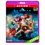 Aquaman (2018) IMAX Ultra HD WEB-DL 2160p Audio Dual Latino-Ingles