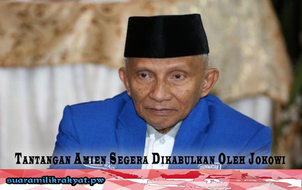 Tantangan Amien Segera Dikabulkan Oleh Jokowi