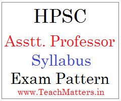 image : HPSC Assistant Professor Syllabus, Exam Pattern 2016 @ TeachMatters.in