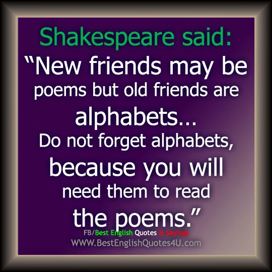 English Quotes About Friends: New Friends May Be Poems But...