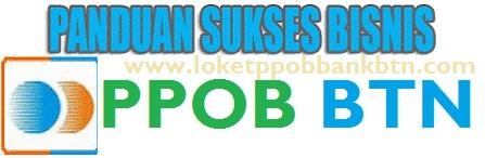 PPOB BTN | Panduan Bisnis Loket PPOB Bank BTN