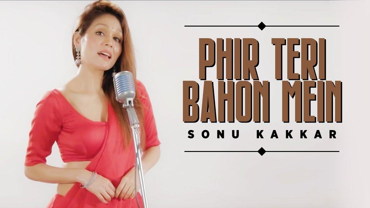 Pher Teri Bahon Mein Lyrics, Sonu Kakkar