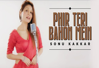 Sonu Kakkar - Pher Teri Bahon Mein Song Lyrics | | Hindi