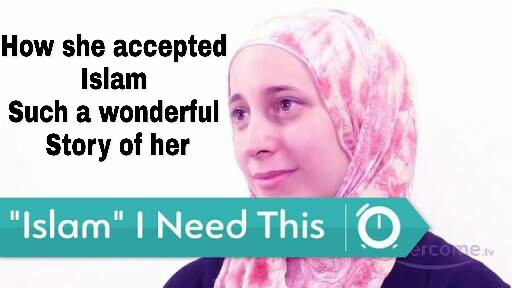 How she accepted Islam Such a wonderful Story of her and listen her