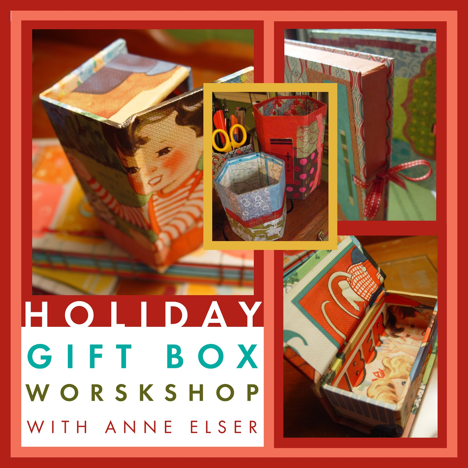 anne elser holiday gift box weekend workshop starts this saturday. Black Bedroom Furniture Sets. Home Design Ideas