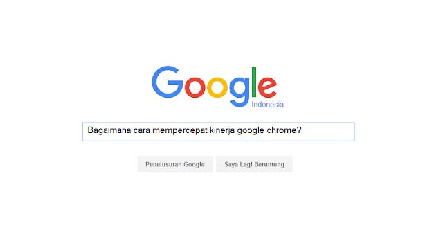 Cara Mudah Mempercepat Kinerja Google Chrome di PC