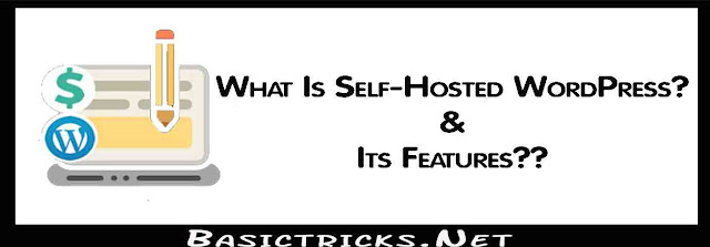 What Is Self-Hosted WordPress? & Its Features??