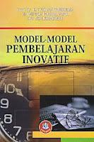 MODEL-MODEL PEMBELAJARAN INOVATIF Pengarang : Prof. Dr. H. Tukiran   Taniredja, dkk Penerbit : Alfabeta