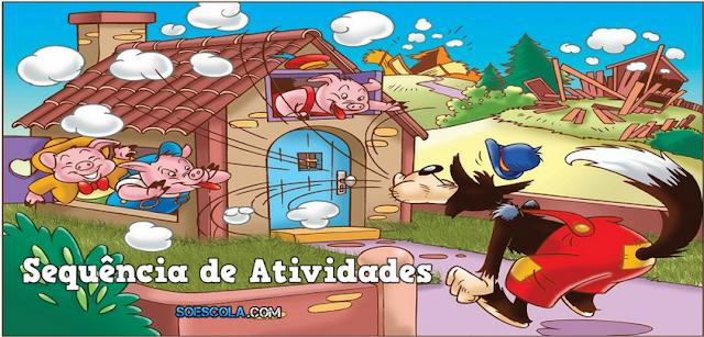 """Sequência de atividades de alfabetização - Conto: """"Os três porquinhos"""""""