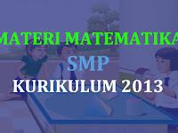 Materi Matematika SMP Kurikulum 2013 Lengkap