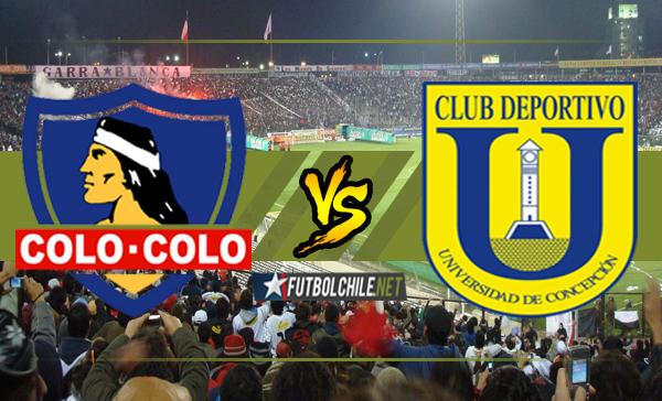Colo Colo vs Universidad de Concepción,
