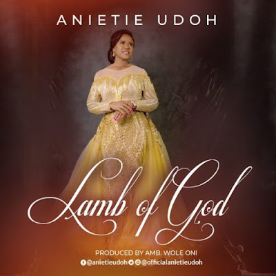 Anietie Udoh – Lamb Of God