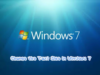Change the Text Size in Windows 7