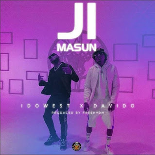 Idowest ft. Davido - Ji Masun